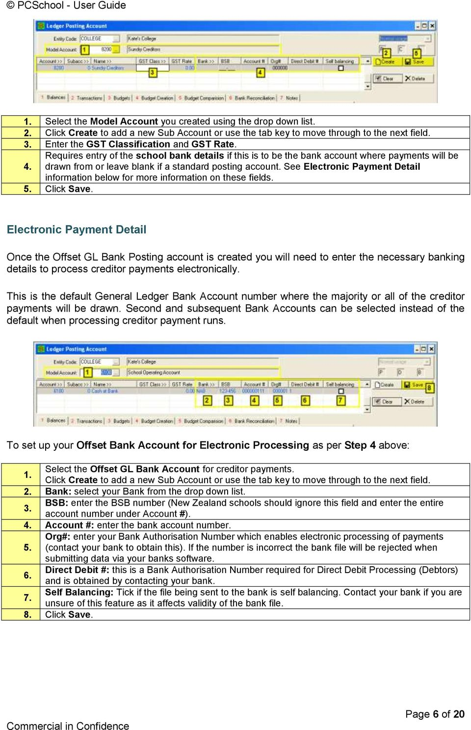drawn from or leave blank if a standard posting account. See Electronic Payment Detail information below for more information on these fields. 5. Click Save.