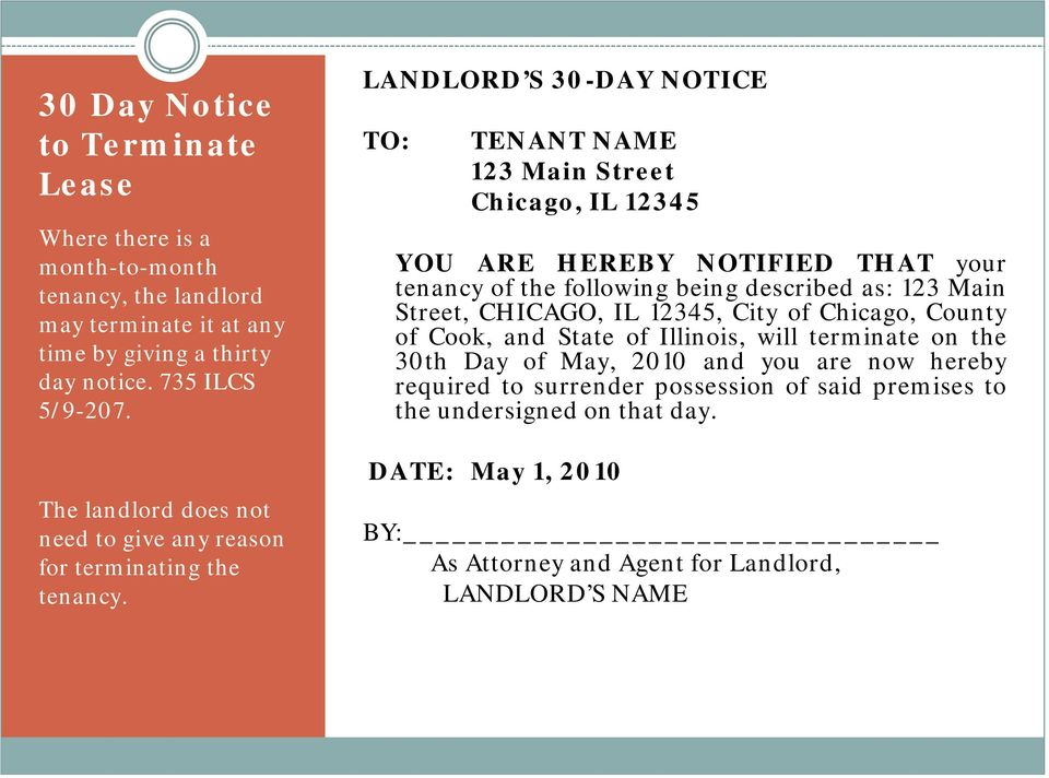 LANDLORD S 30-DAY NOTICE TO: TENANT NAME 123 Main Street Chicago, IL 12345 YOU ARE HEREBY NOTIFIED THAT your tenancy of the following being described as: 123 Main Street,