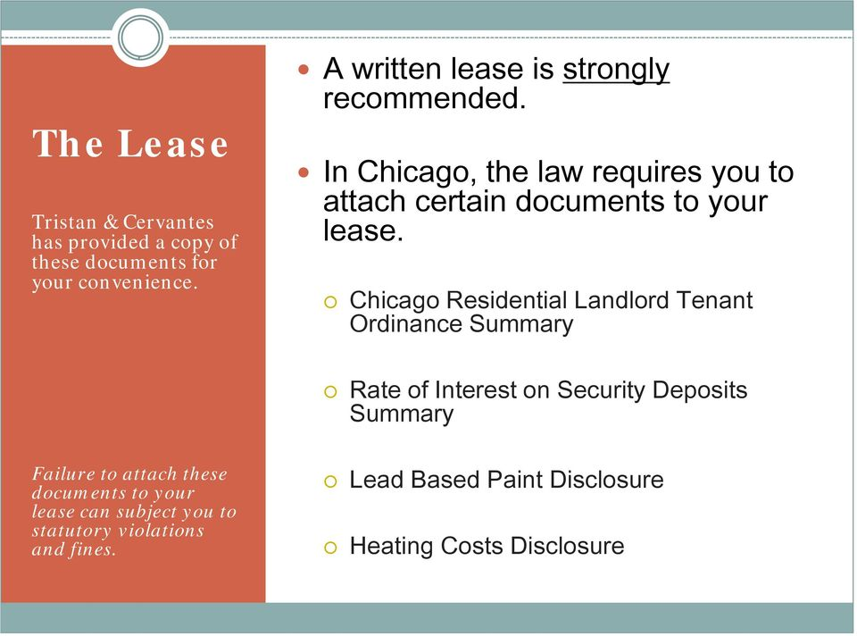 In Chicago, the law requires you to attach certain documents to your lease.