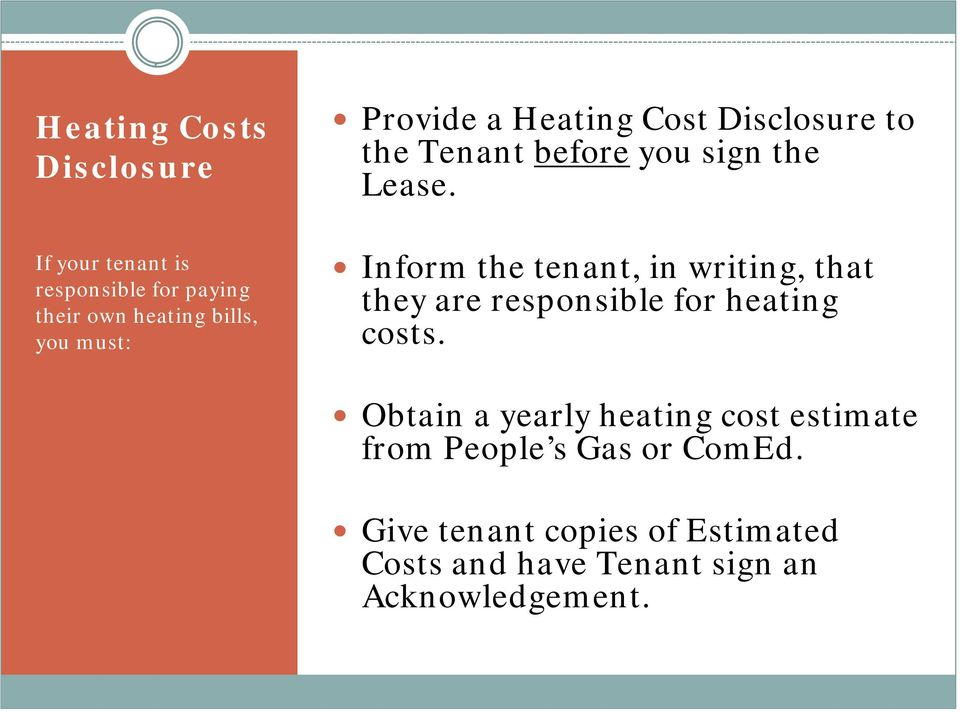 Inform the tenant, in writing, that they are responsible for heating costs.