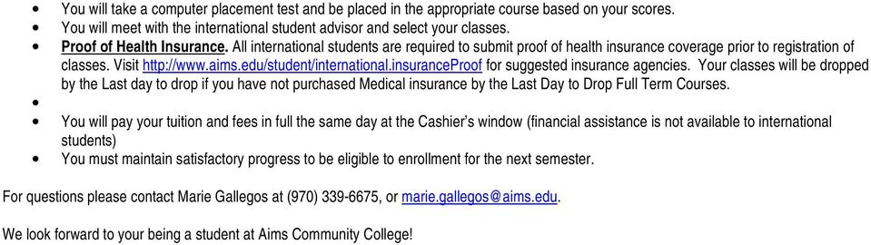 insuranceproof for suggested insurance agencies. Your classes will be dropped by the Last day to drop if you have not purchased Medical insurance by the Last Day to Drop Full Term Courses.