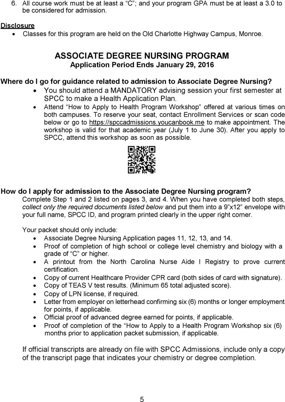 ASSOCIATE DEGREE NURSING PROGRAM Application Period Ends January 29, 2016 Where do I go for guidance related to admission to Associate Degree Nursing?