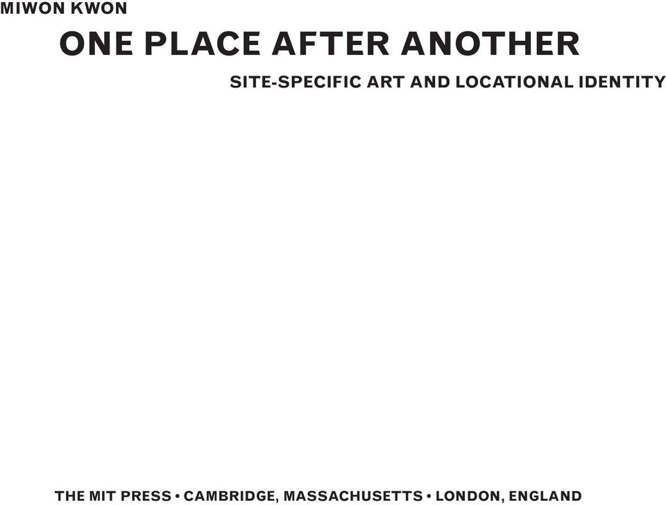 One place after another pdf one place after another site specific art and locational identity the mit press cambridge massachusetts london england locational identity the mit publicscrutiny Gallery