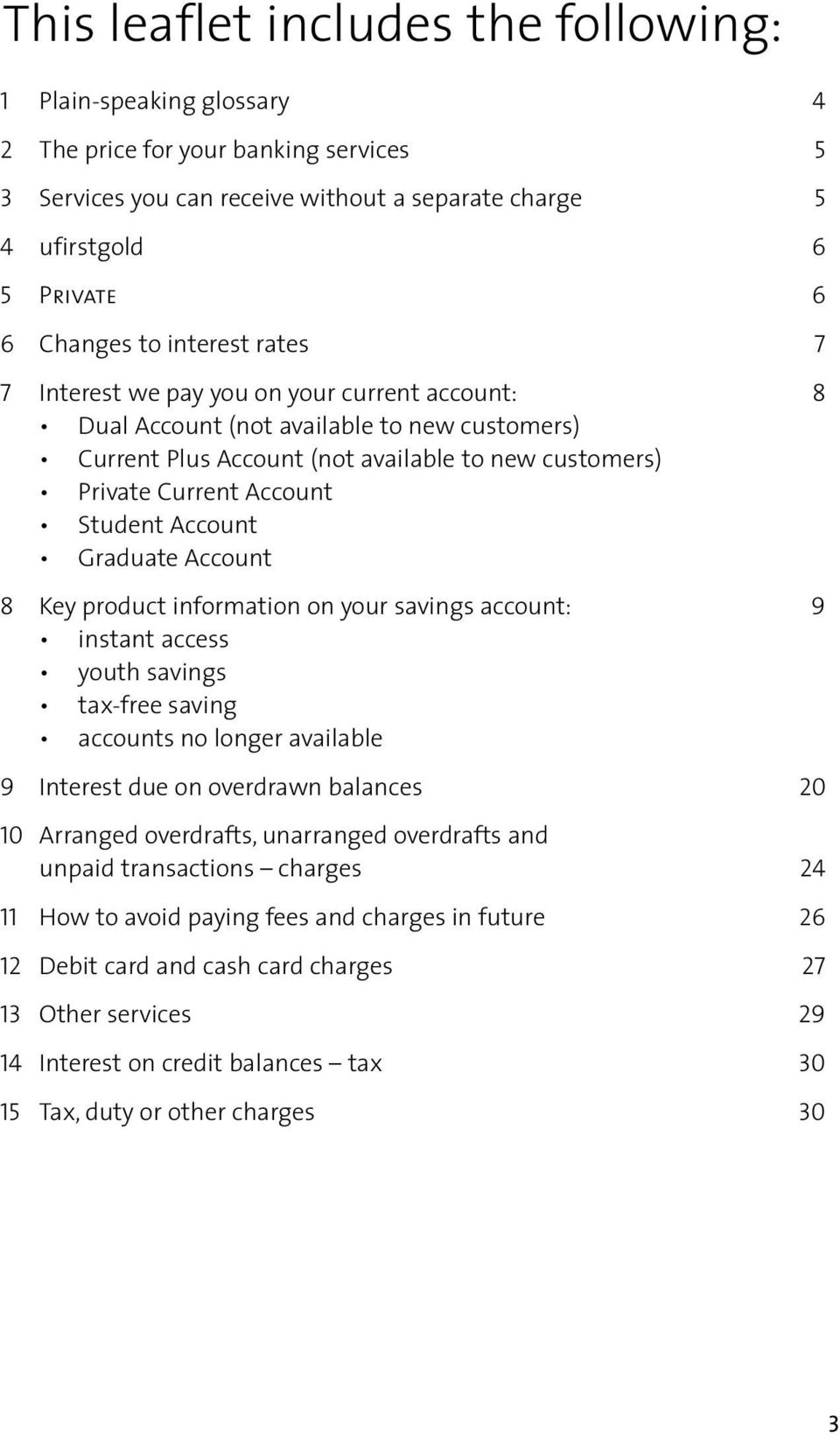 Account Graduate Account 8 Key product information on your savings account: 9 instant access youth savings tax-free saving accounts no longer available 9 Interest due on overdrawn balances 20 10