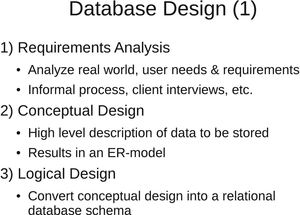 2) Conceptual Design High level description of data to be stored Results
