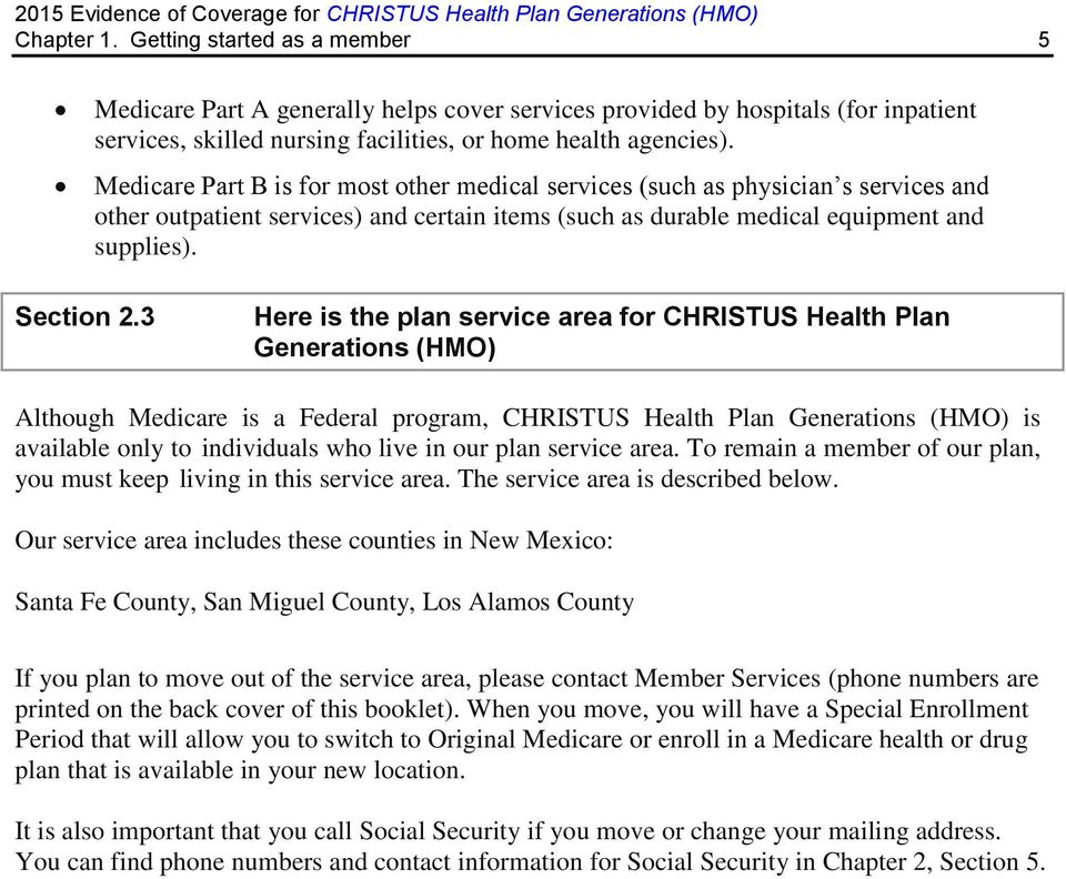 3 Here is the plan service area for CHRISTUS Health Plan Generations (HMO) Although Medicare is a Federal program, CHRISTUS Health Plan Generations (HMO) is available only to individuals who live in