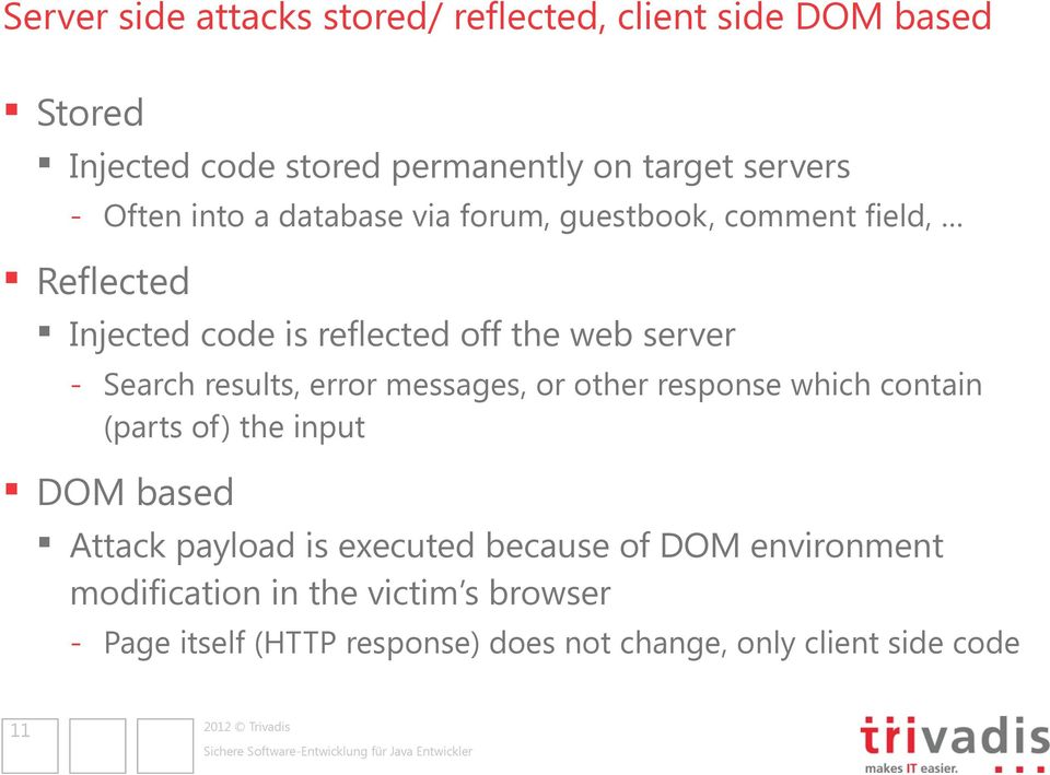 results, error messages, or other response which contain (parts of) the input DOM based Attack payload is executed because