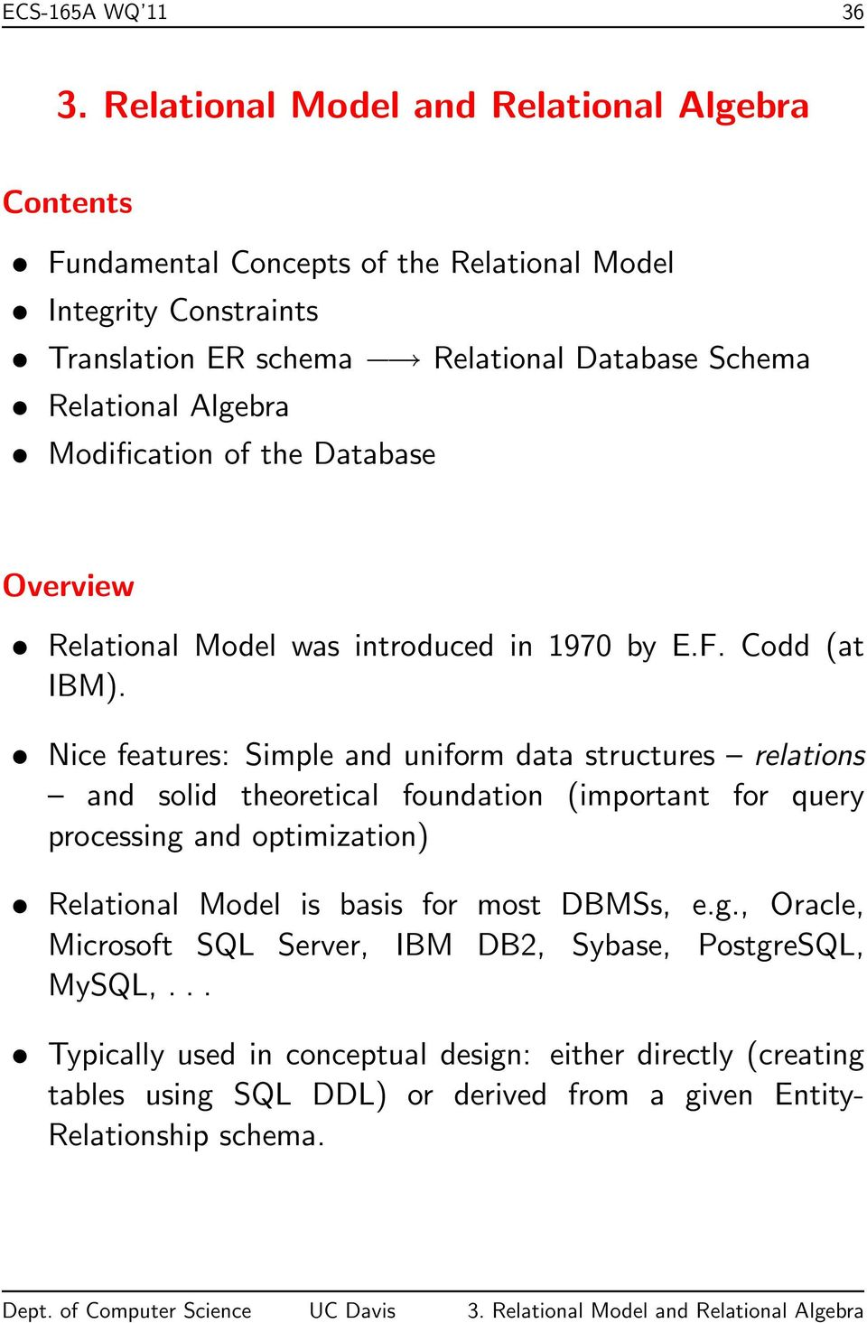 Algebra Modification of the Database Overview Relational Model was introduced in 1970 by E.F. Codd (at IBM).
