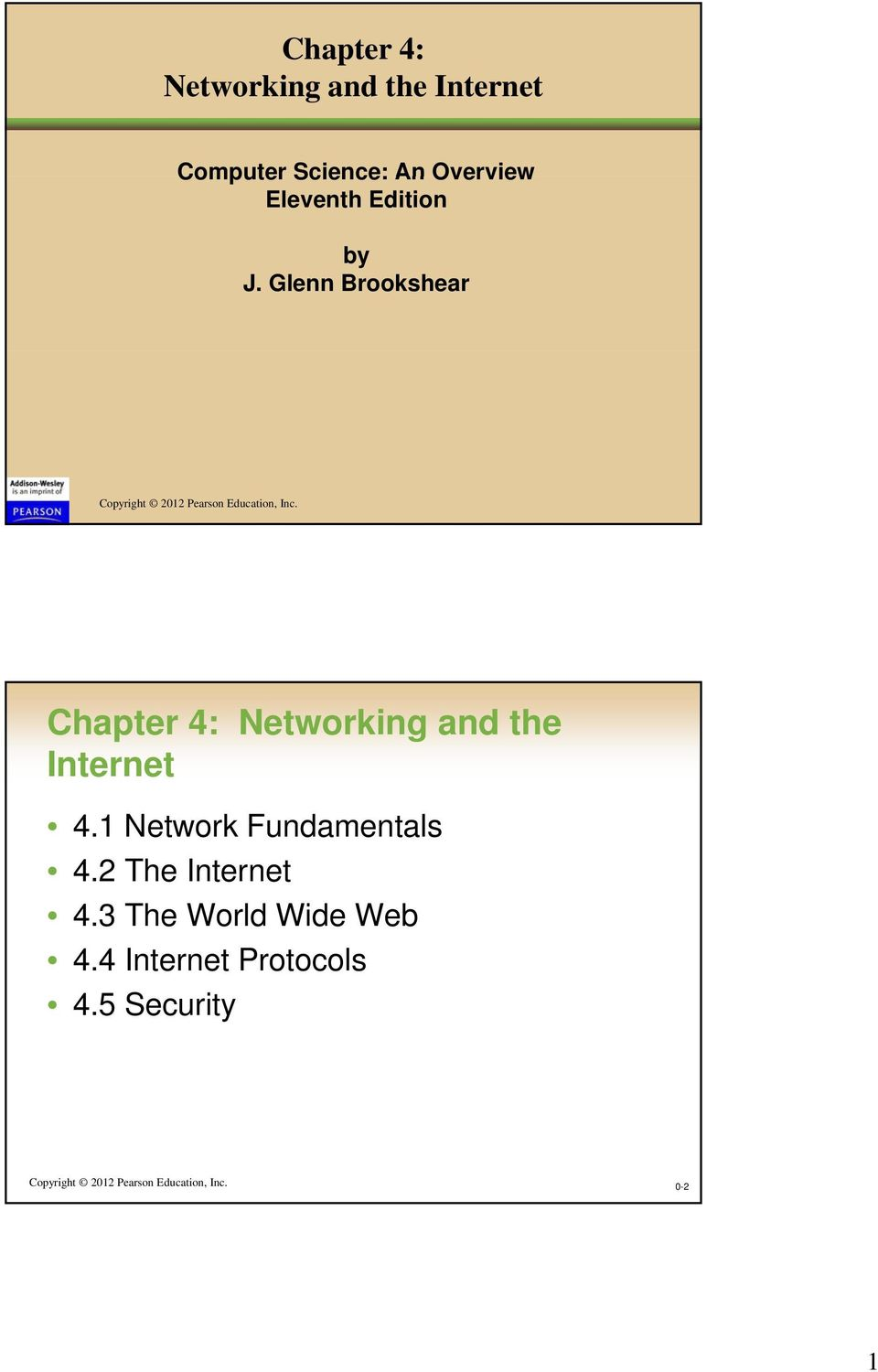 Chapter 4: Networking and the Internet 4.1 Network Fundamentals 4.2 The Internet 4.
