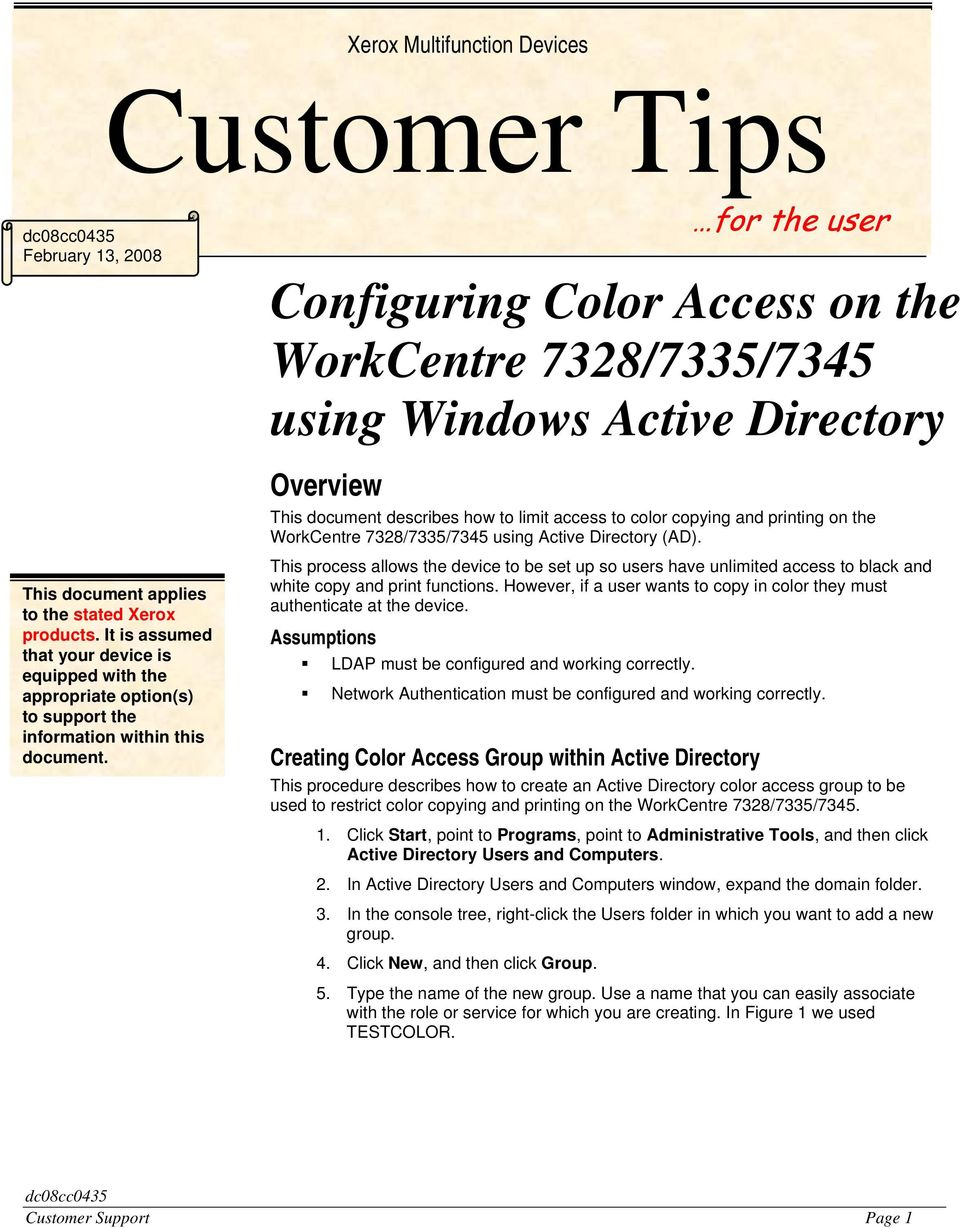 for the user Configuring Color Access on the WorkCentre 7328/7335/7345 using Windows Active Directory Overview This document describes how to limit access to color copying and printing on the