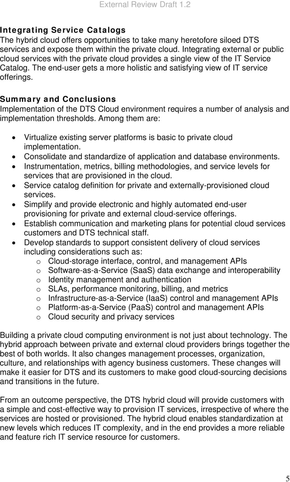 Summary and Conclusions Implementation of the DTS Cloud environment requires a number of analysis and implementation thresholds.