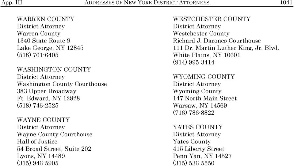 Edward, NY 12828 (518) 746-2525 WAYNE COUNTY Wayne County Courthouse Hall of Justice 54 Broad Street, Suite 202 Lyons, NY 14489 (315) 946-5905 WESTCHESTER COUNTY