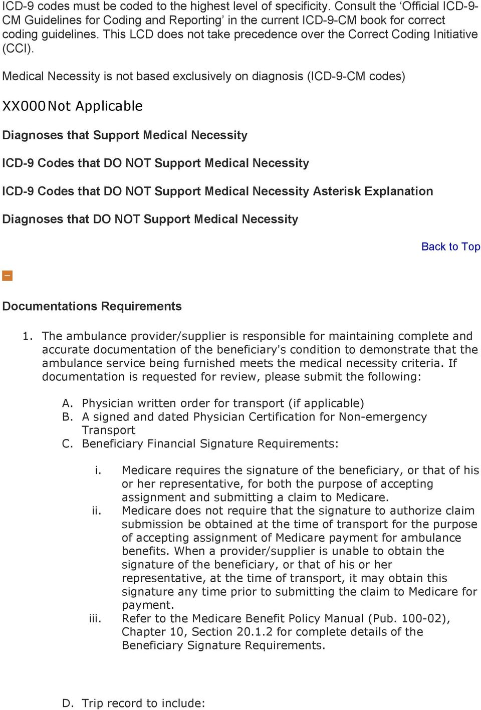 Medical Necessity is not based exclusively on diagnosis (ICD-9-CM codes) XX000 Not Applicable Diagnoses that Support Medical Necessity ICD-9 Codes that DO NOT Support Medical Necessity ICD-9 Codes