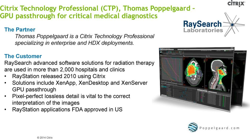 CUSTOMER EXPERIENCES WITH GPU VIRTUALIZATION AND 3D REMOTING