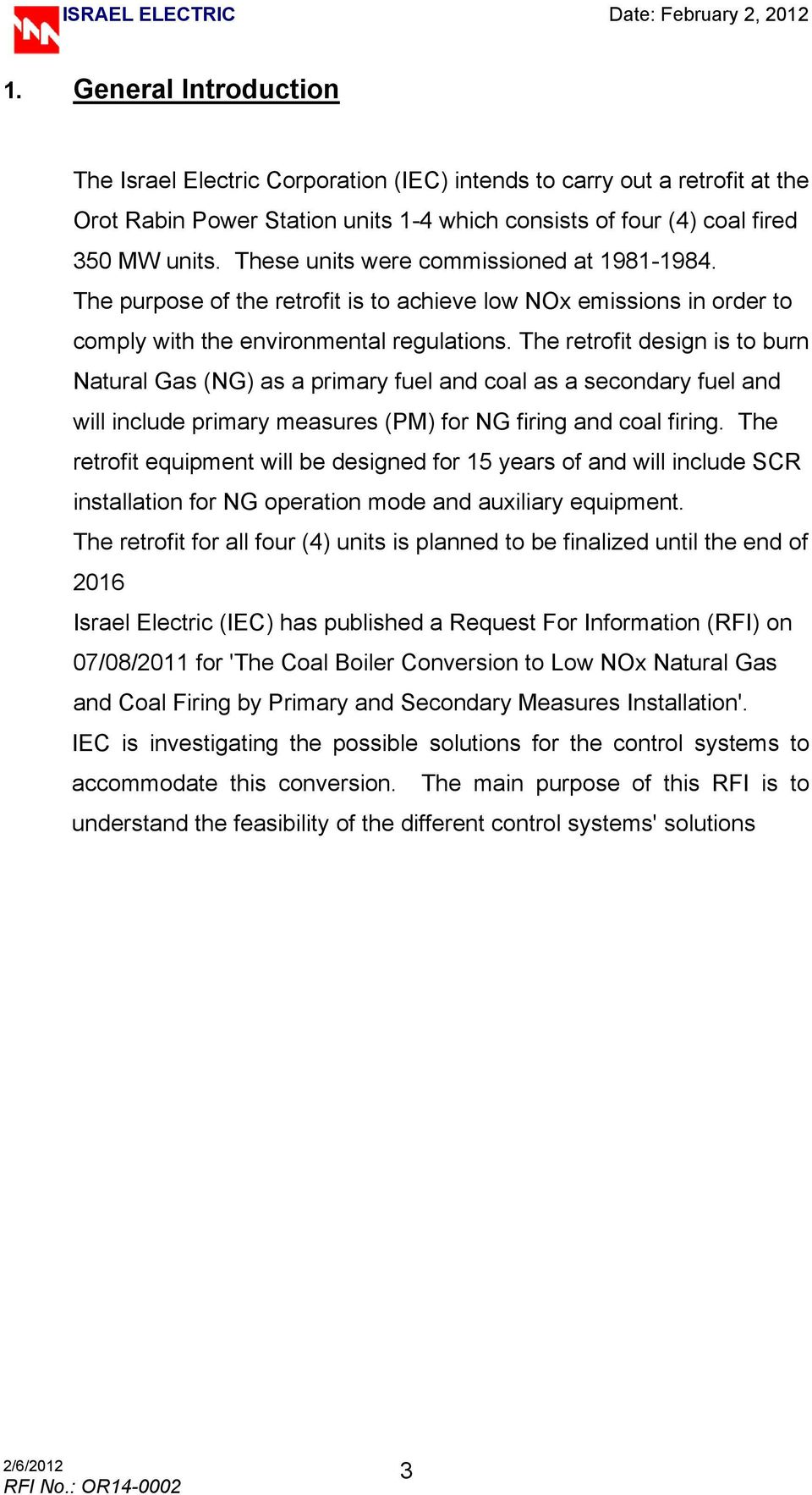 The retrofit design is to burn Natural Gas (NG) as a primary fuel and coal as a secondary fuel and will include primary measures (PM) for NG firing and coal firing.