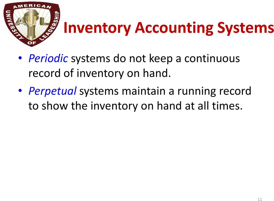 hand. Perpetual systems maintain a running