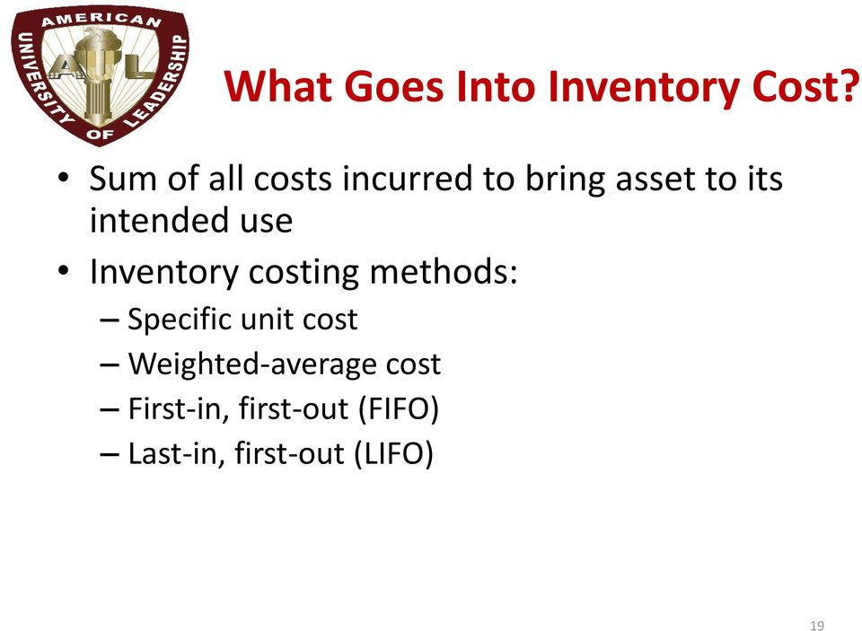 intended use Inventory costing methods: Specific unit