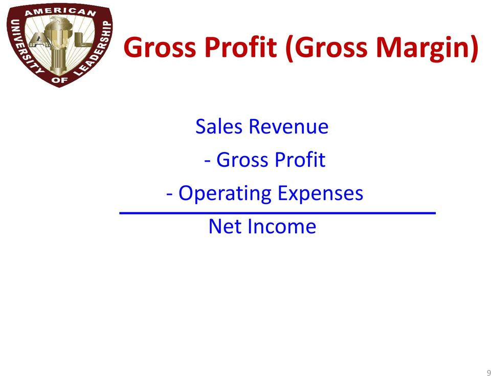 - Gross Profit -