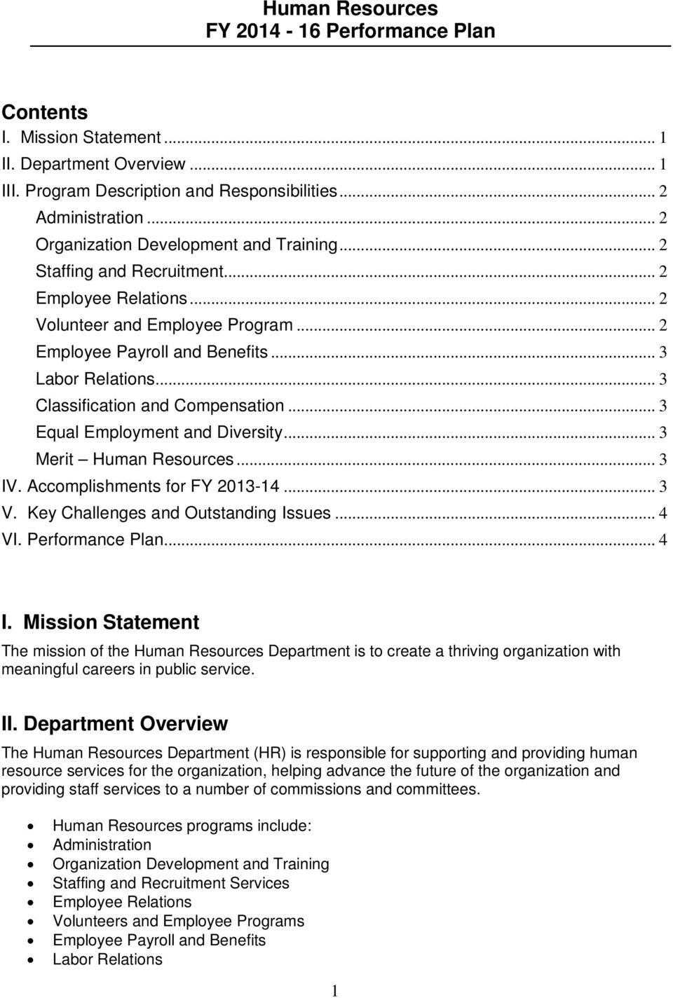 .. 3 Equal Employment and Diversity... 3 Merit Human Resources... 3 IV. Accomplishments for FY 2013-14... 3 V. Key Challenges and Outstanding Issues... 4 VI. Performance Plan... 4 I.