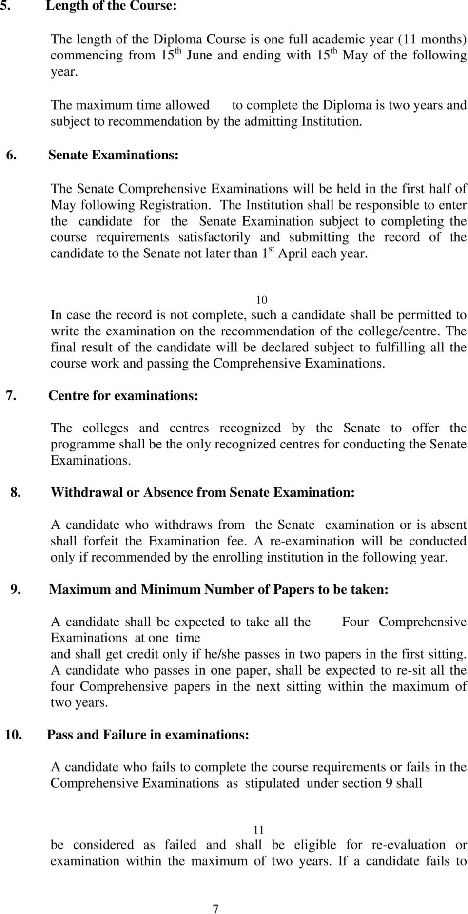 Senate Examinations: The Senate Comprehensive Examinations will be held in the first half of May following Registration.