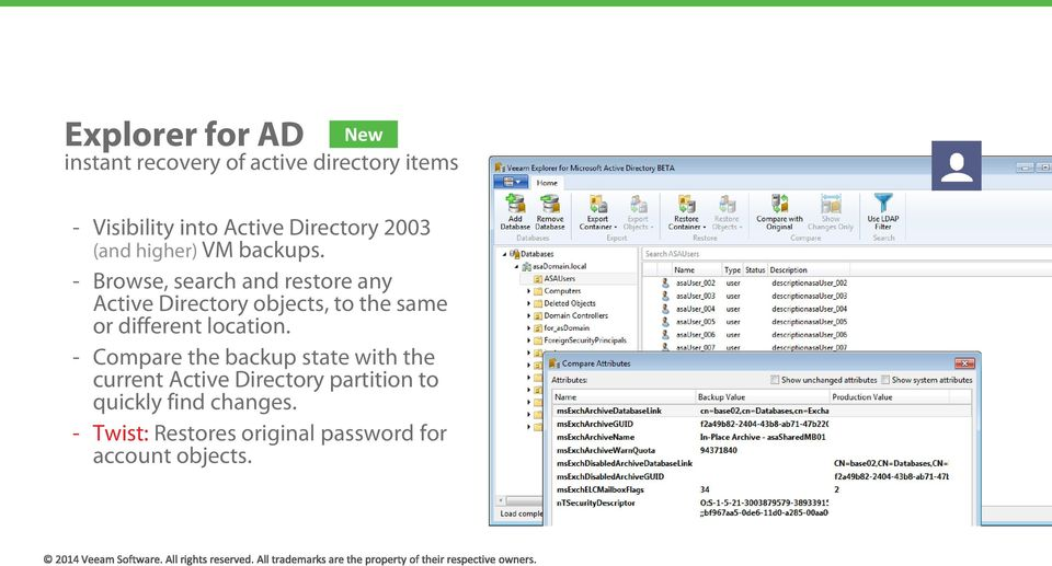 - Browse, search and restore any Active Directory objects, to the same or different location.