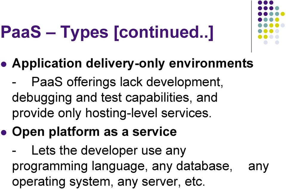 development, debugging and test capabilities, and provide only