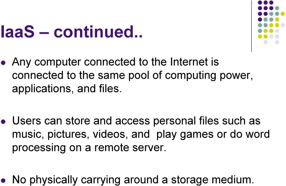 computing power, applications, and files.