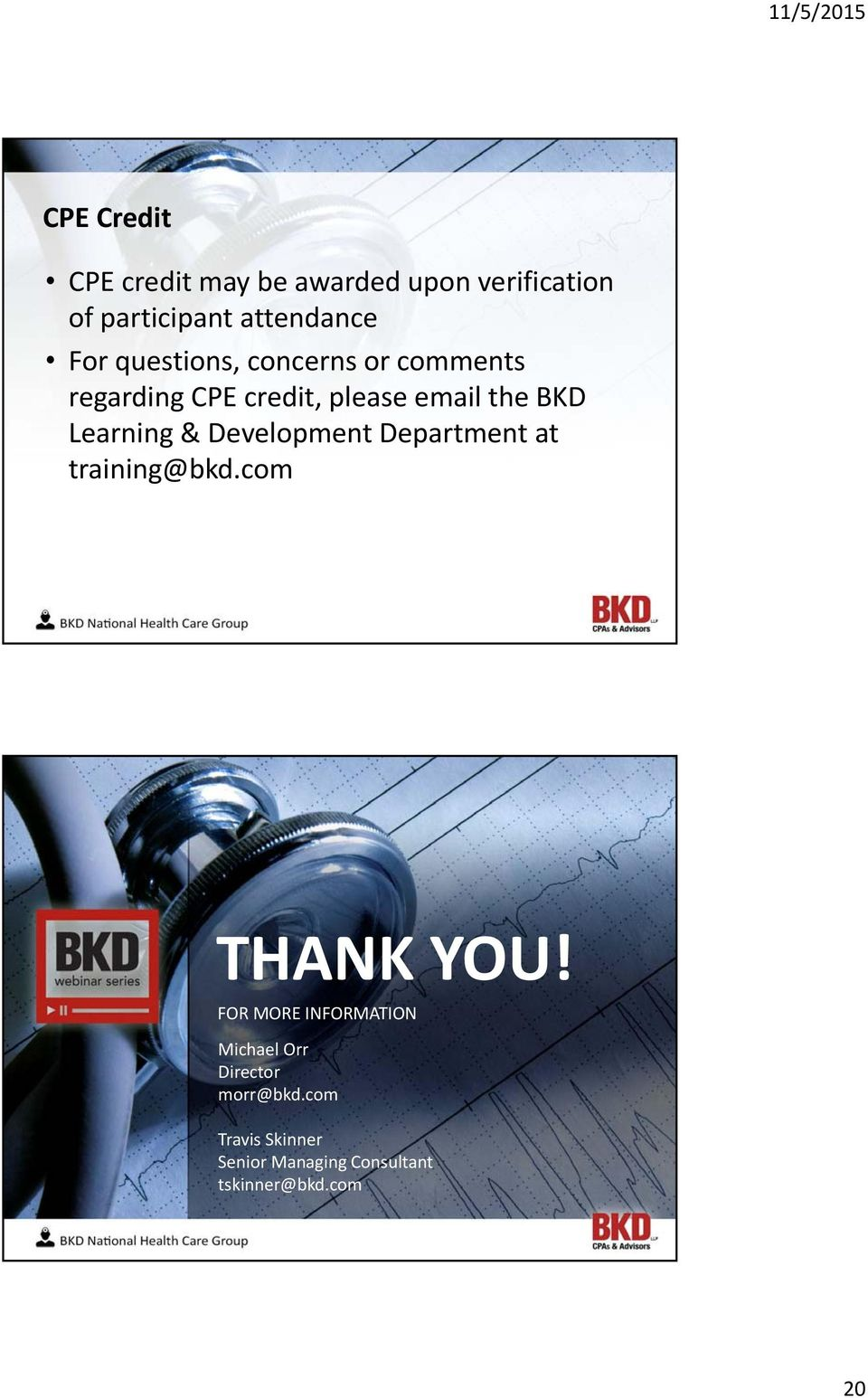 Development Department at training@bkd.com THANK YOU!