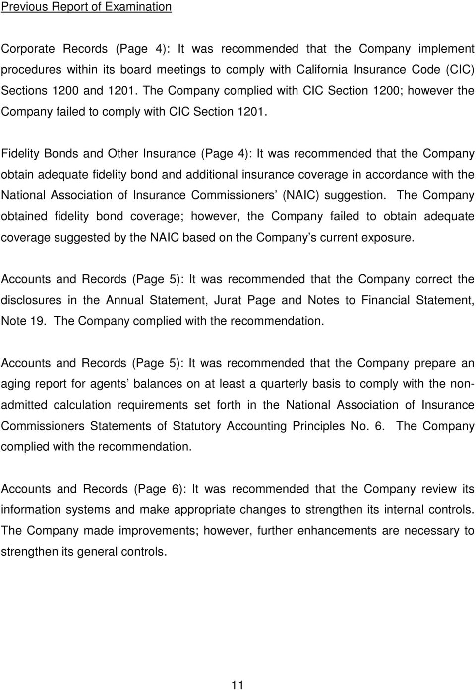Fidelity Bonds and Other Insurance (Page 4): It was recommended that the Company obtain adequate fidelity bond and additional insurance coverage in accordance with the National Association of