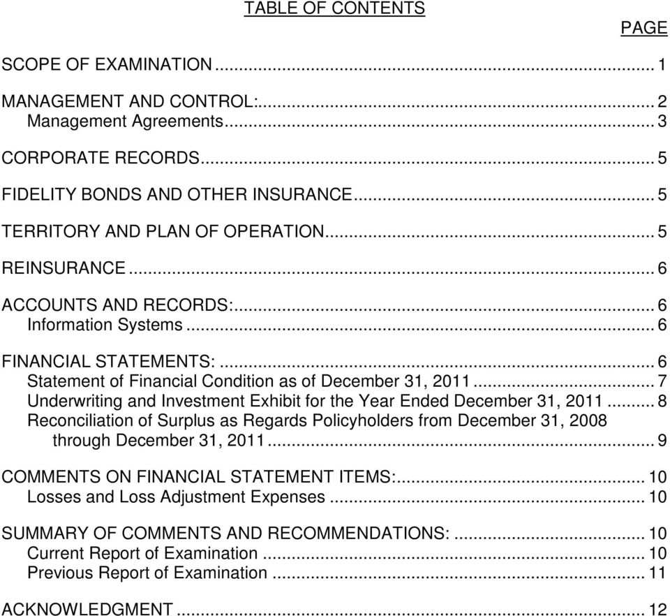 .. 7 Underwriting and Investment Exhibit for the Year Ended December 31, 2011... 8 Reconciliation of Surplus as Regards Policyholders from December 31, 2008 through December 31, 2011.