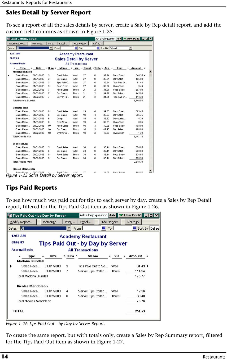 Tips Paid Reports To see how much was paid out for tips to each server by day, create a Sales by Rep Detail report, filtered for the Tips Paid Out item as shown