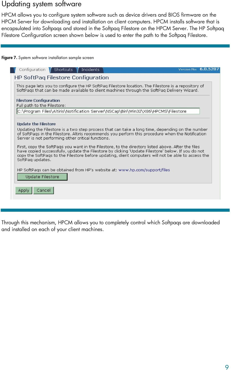 The HP Softpaq Filestore Configuration screen shown below is used to enter the path to the Softpaq Filestore. Figure 7.
