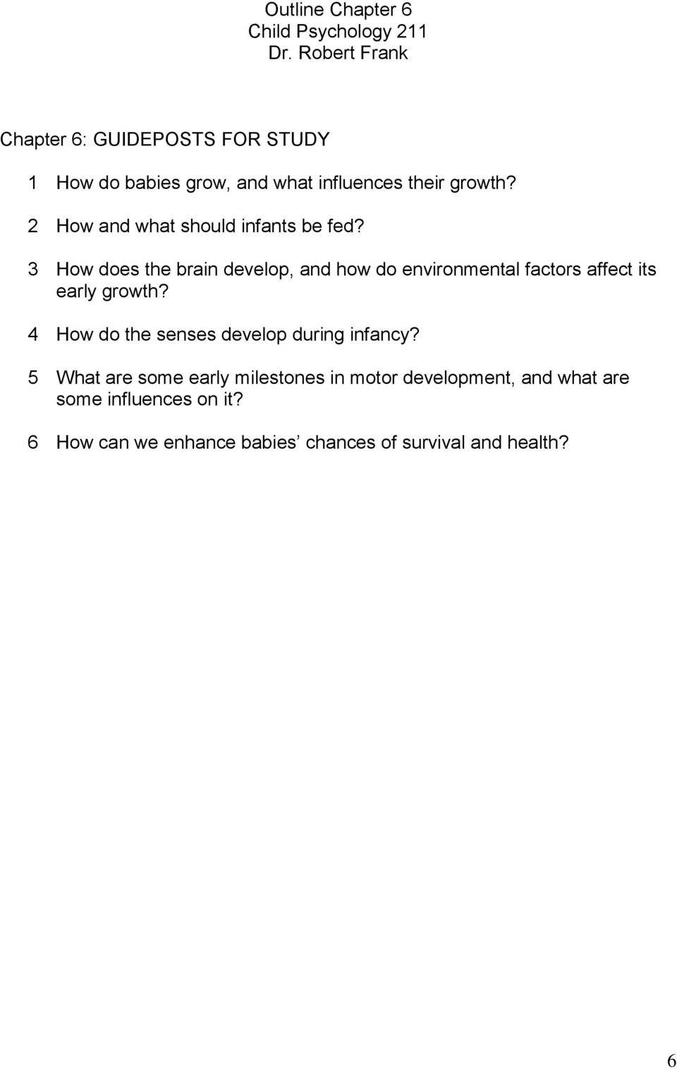 3 How does the brain develop, and how do environmental factors affect its early growth?