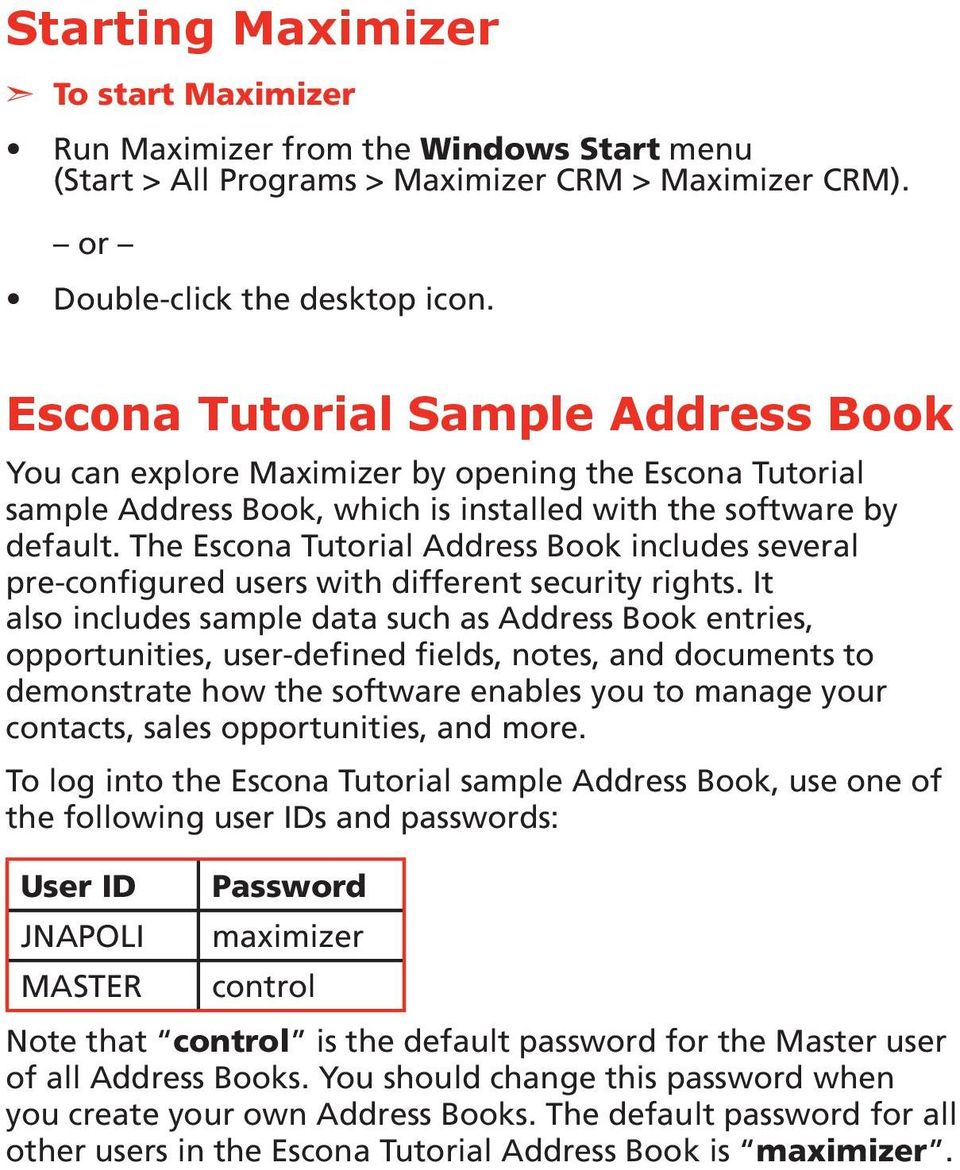 The Escona Tutorial Address Book includes several pre-configured users with different security rights.