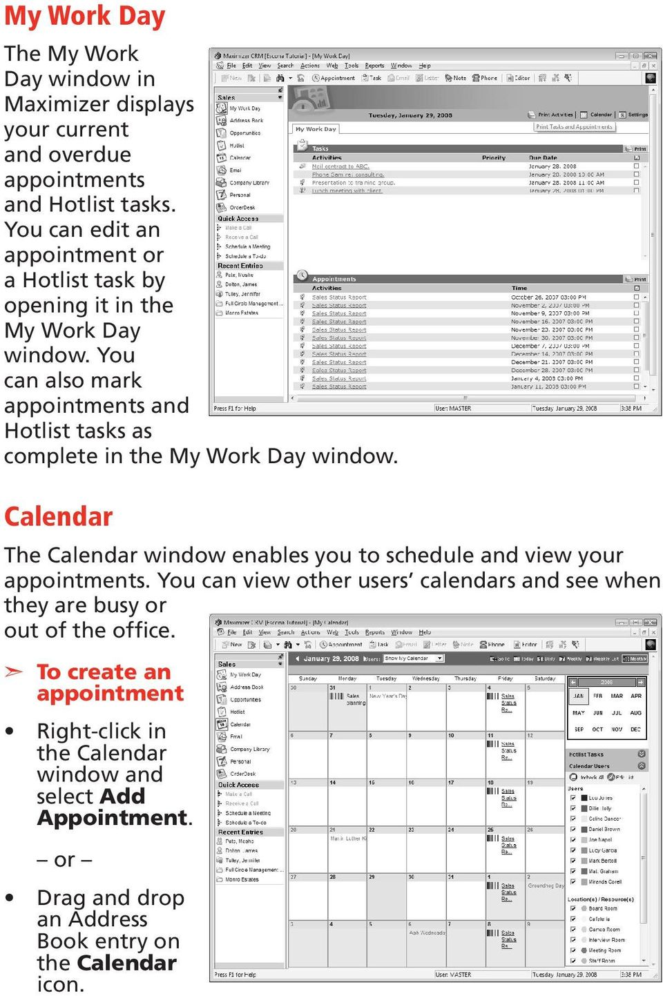 You can also mark appointments and Hotlist tasks as complete in the My Work Day window.