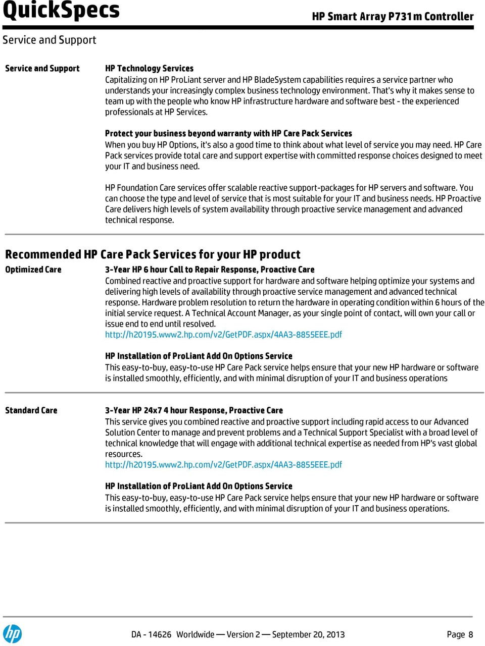 Protect your business beyond warranty with HP Care Pack Services When you buy HP Options, it's also a good time to think about what level of service you may need.