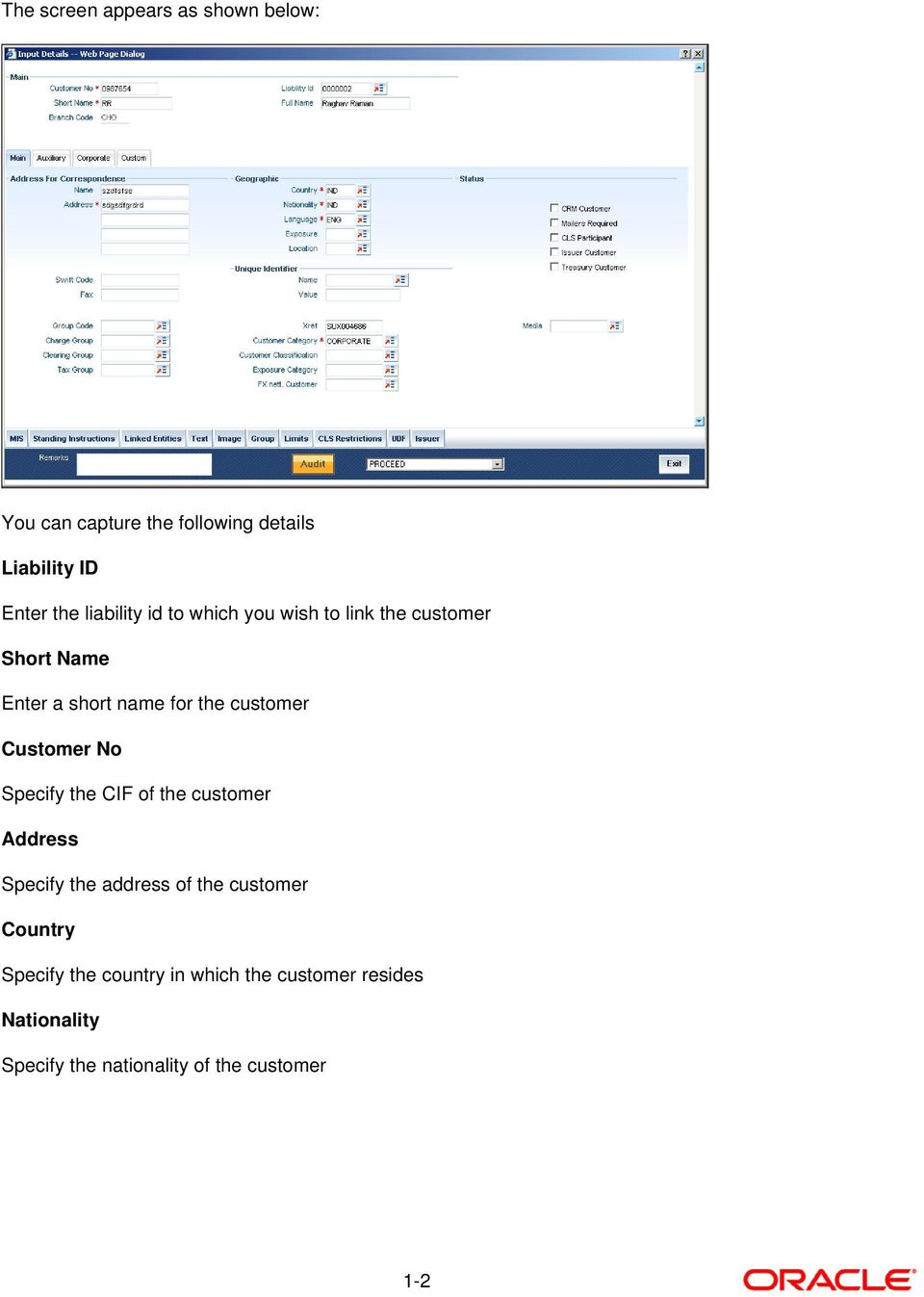 Customer No Specify the CIF of the customer Address Specify the address of the customer Country