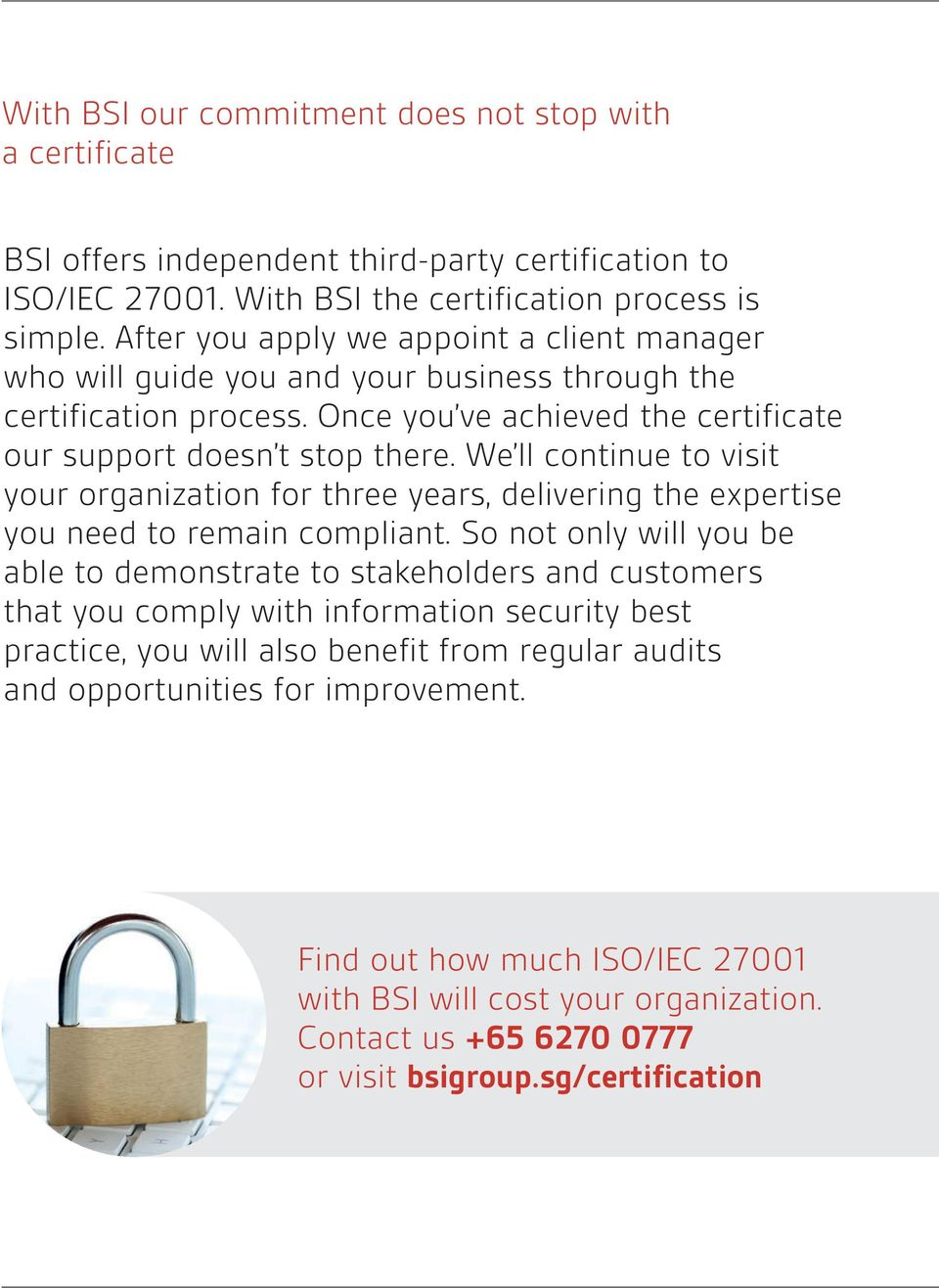 We ll continue to visit your organization for three years, delivering the expertise you need to remain compliant.