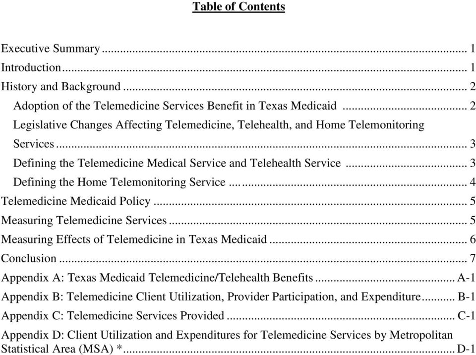 .. 3 Defining the Home Telemonitoring Service... 4 Telemedicine Medicaid Policy... 5 Measuring Telemedicine Services... 5 Measuring Effects of Telemedicine in Texas Medicaid... 6 Conclusion.