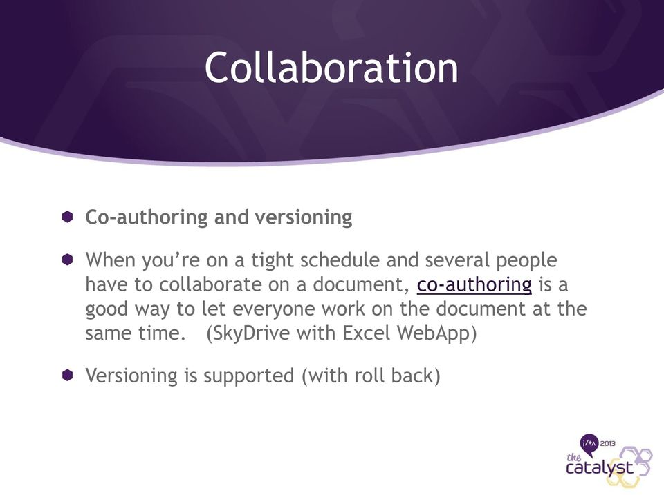 co-authoring is a good way to let everyone work on the document at