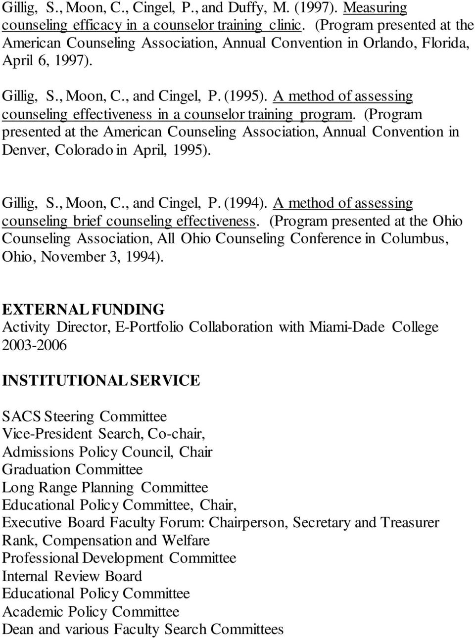 A method of assessing counseling effectiveness in a counselor training program. (Program presented at the American Counseling Association, Annual Convention in Denver, Colorado in April, 1995).