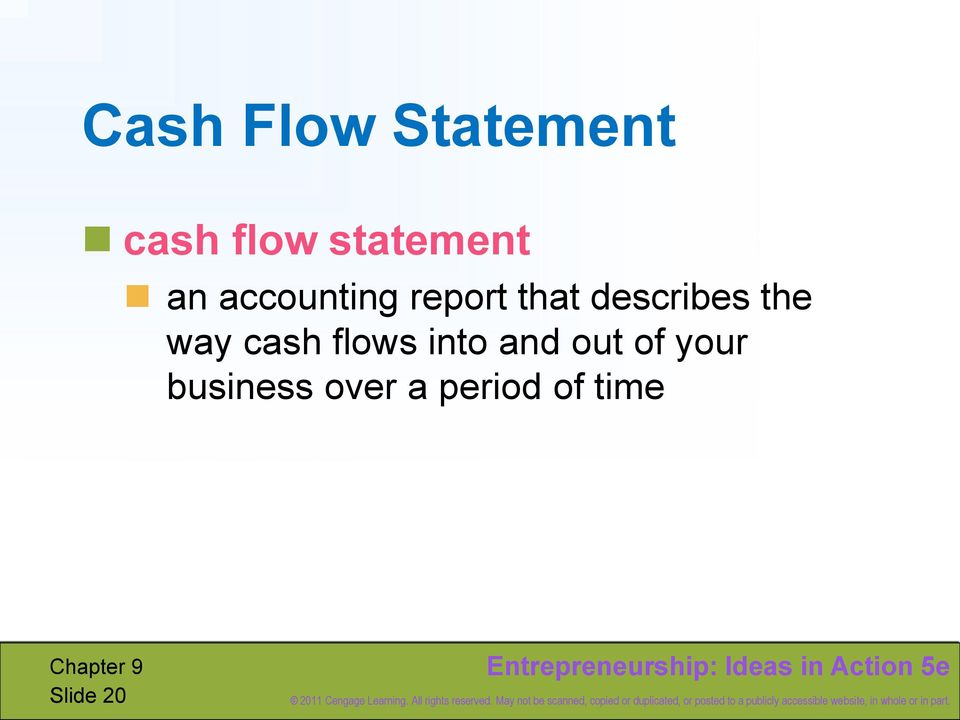 describes the way cash flows into and