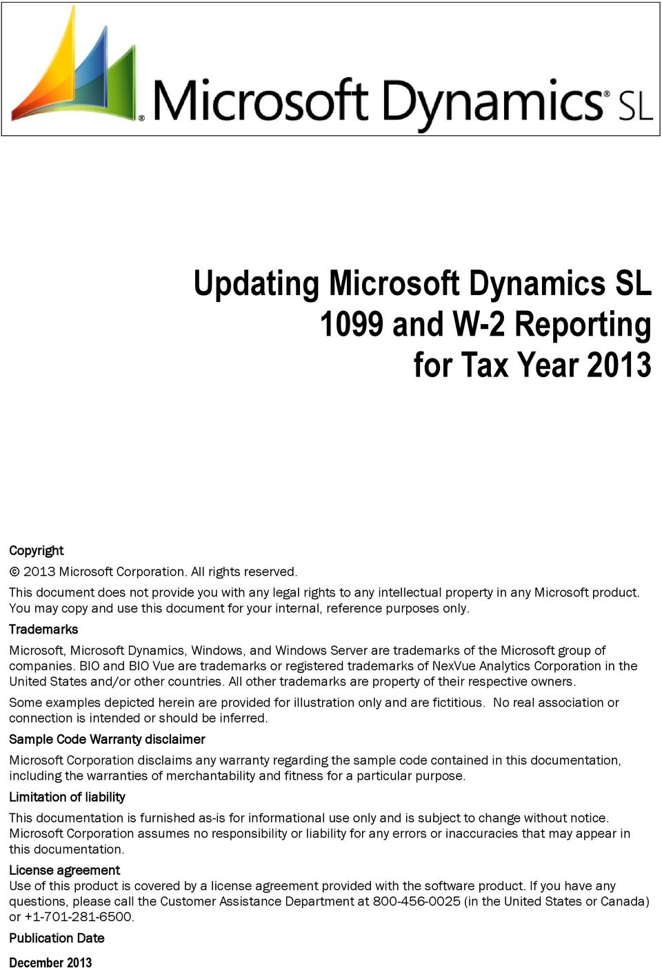 Trademarks Microsoft, Microsoft Dynamics, Windows, and Windows Server are  trademarks of the Microsoft