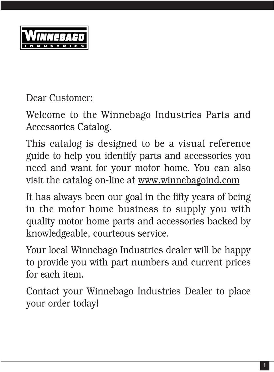 Dear Customer: Welcome to the Winnebago Industries Parts and