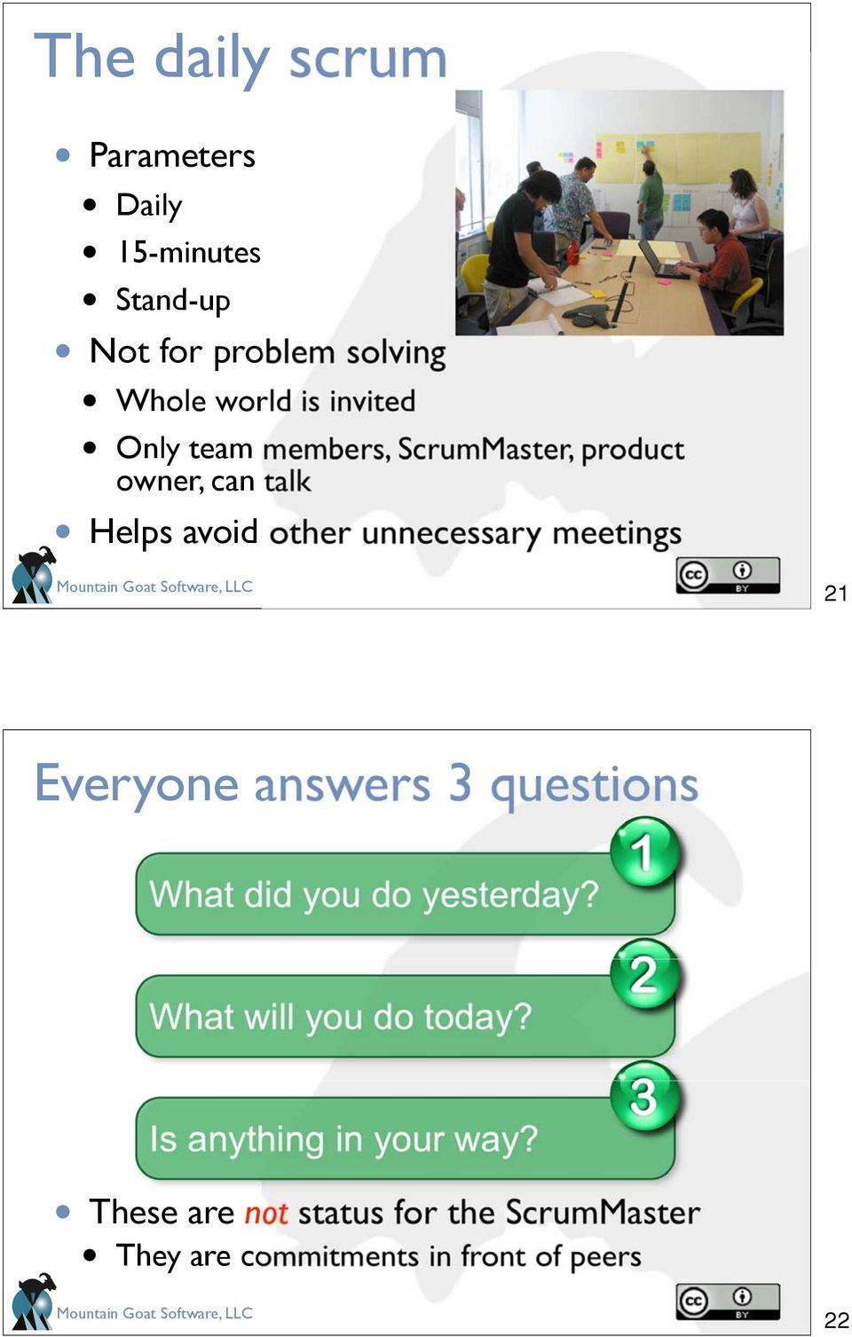 talk Helps avoid other unnecessary meetings 21 Everyone answers 3 questions