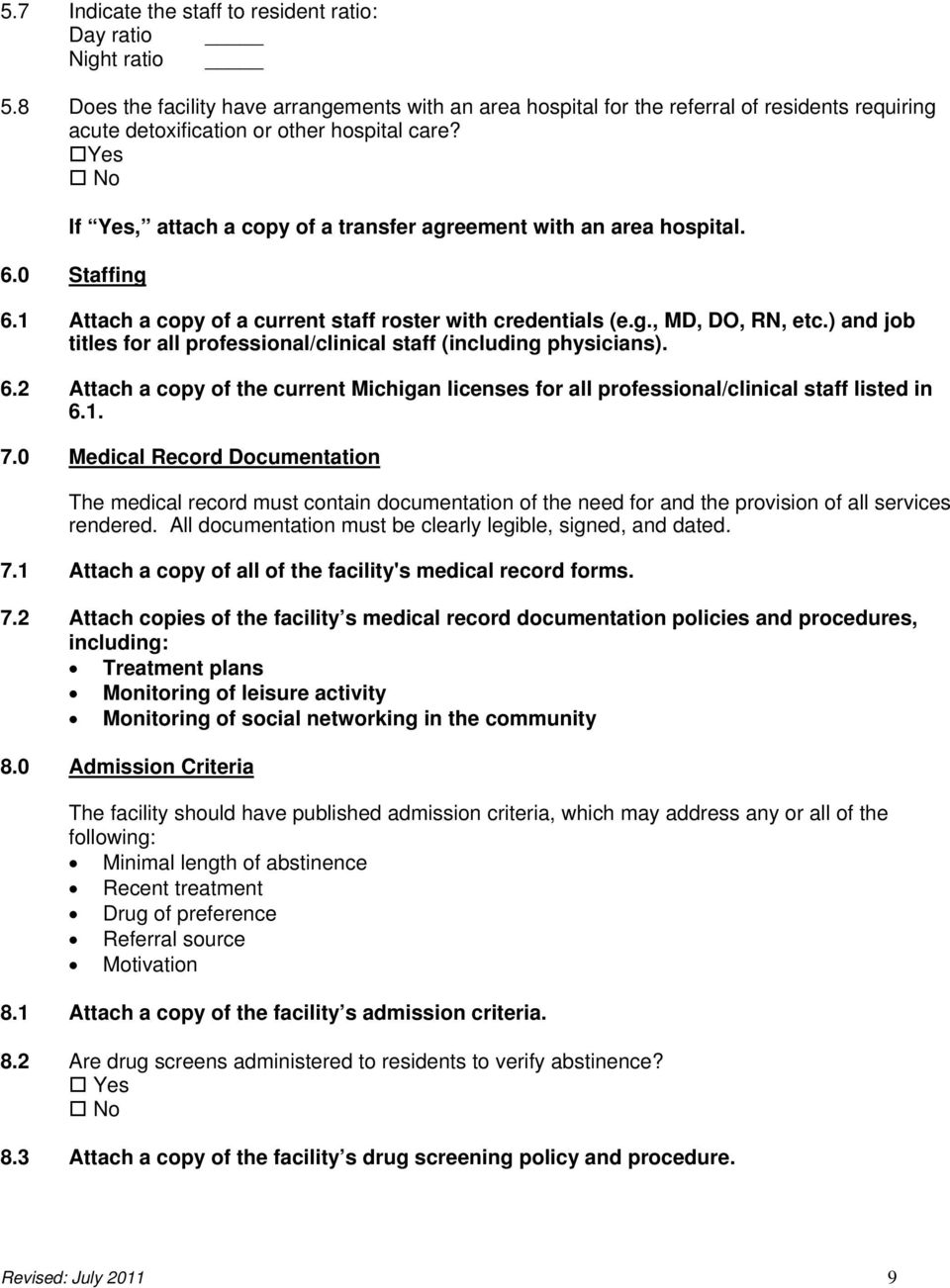 Yes No If Yes, attach a copy of a transfer agreement with an area hospital. 6.0 Staffing 6.1 Attach a copy of a current staff roster with credentials (e.g., MD, DO, RN, etc.