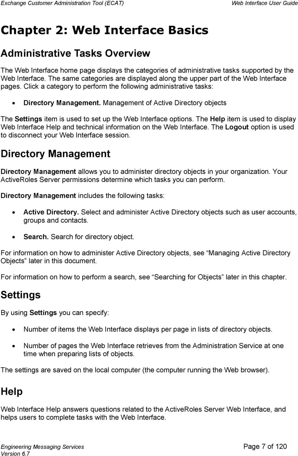 Management of Active Directory objects The Settings item is used to set up the Web Interface options.