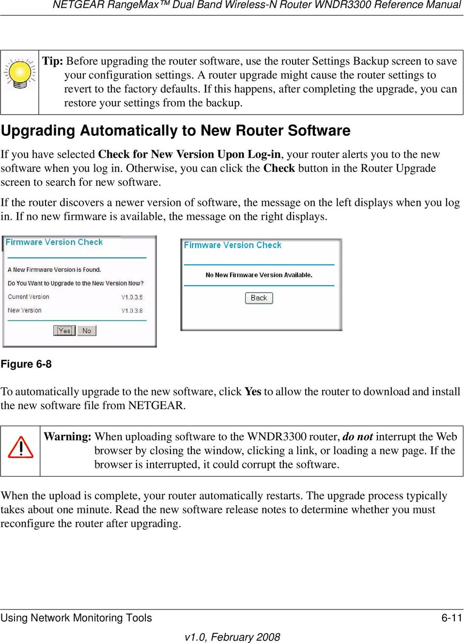 Upgrading Automatically to New Router Software If you have selected Check for New Version Upon Log-in, your router alerts you to the new software when you log in.