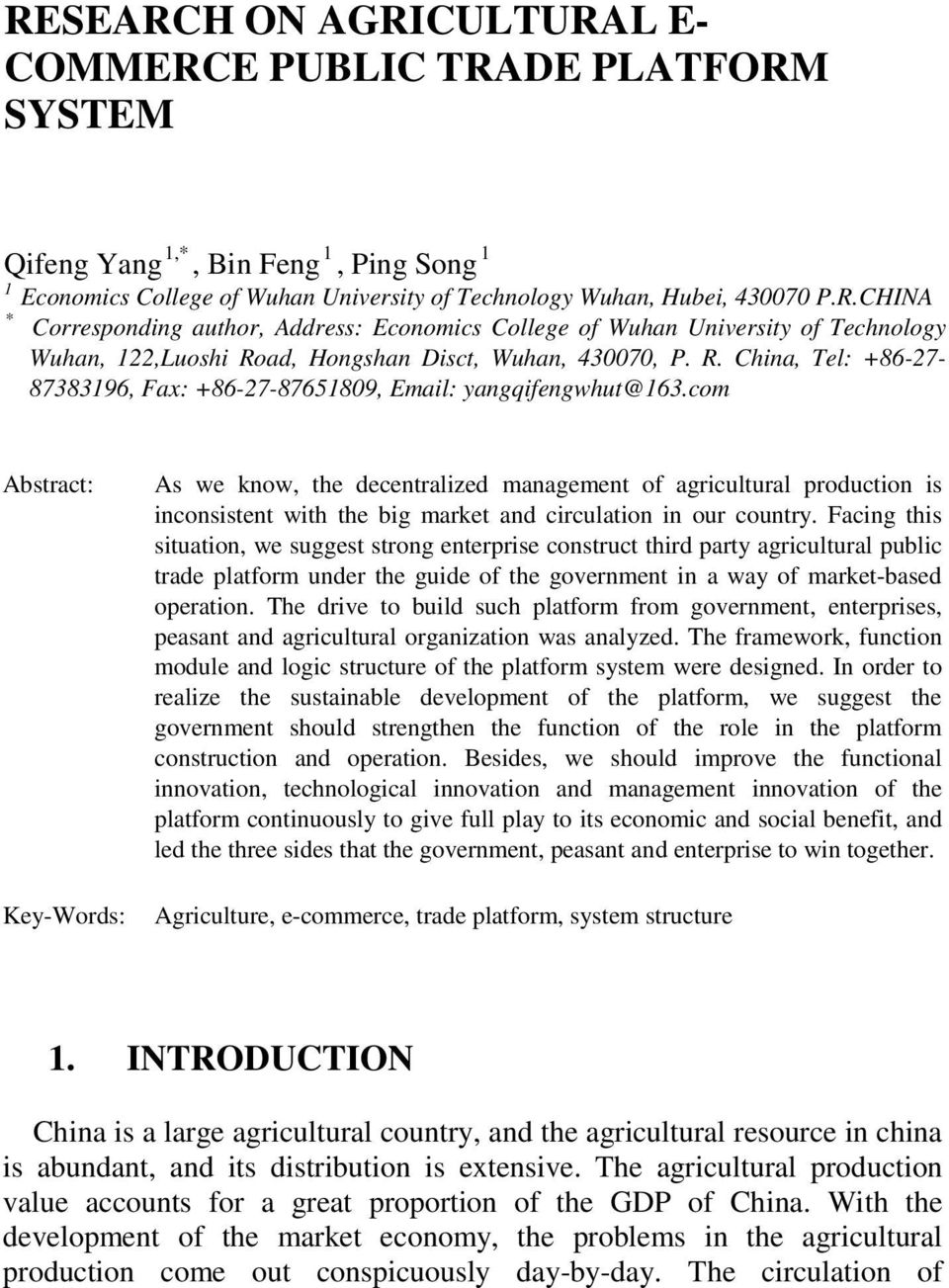com Abstract: Key-Words: As we know, the decentralized management of agricultural production is inconsistent with the big market and circulation in our country.