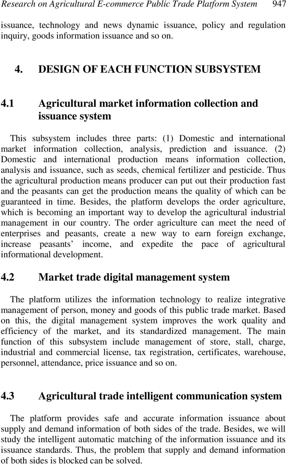 1 Agricultural market information collection and issuance system This subsystem includes three parts: (1) Domestic and international market information collection, analysis, prediction and issuance.